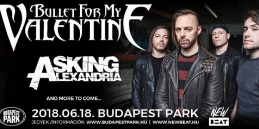 BULLET FOR MY VALENTINE, ASKING ALEXANDRIA BUDAPEST PARKban<br><small><small><small>