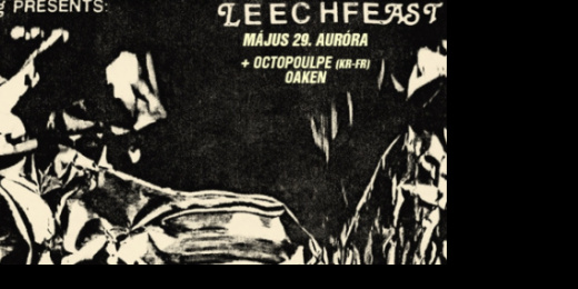 Leechfeast, Octopoulpe, Oakenes<br><small><small><small>